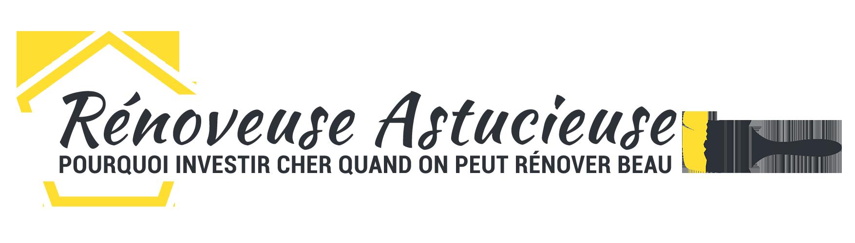 Rénoveuse Astucieuse - Pourquoi investir cher quand on peut rénover beau !