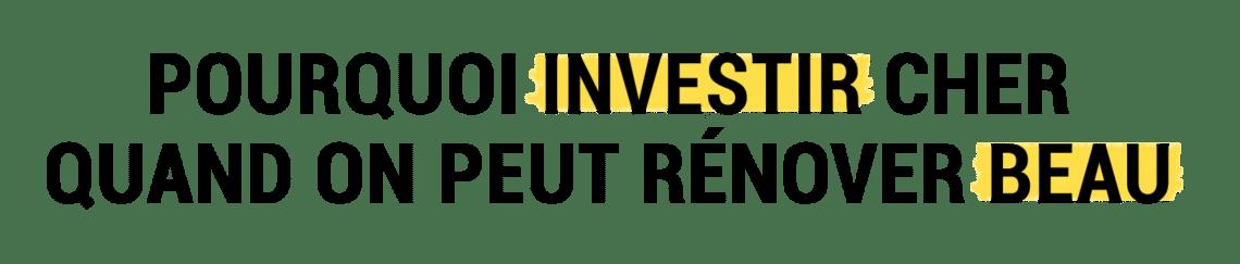 Pourquoi investir cher quand on peut rénover beau